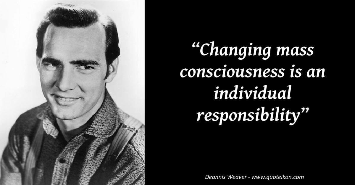 Dennis Weaver image quote