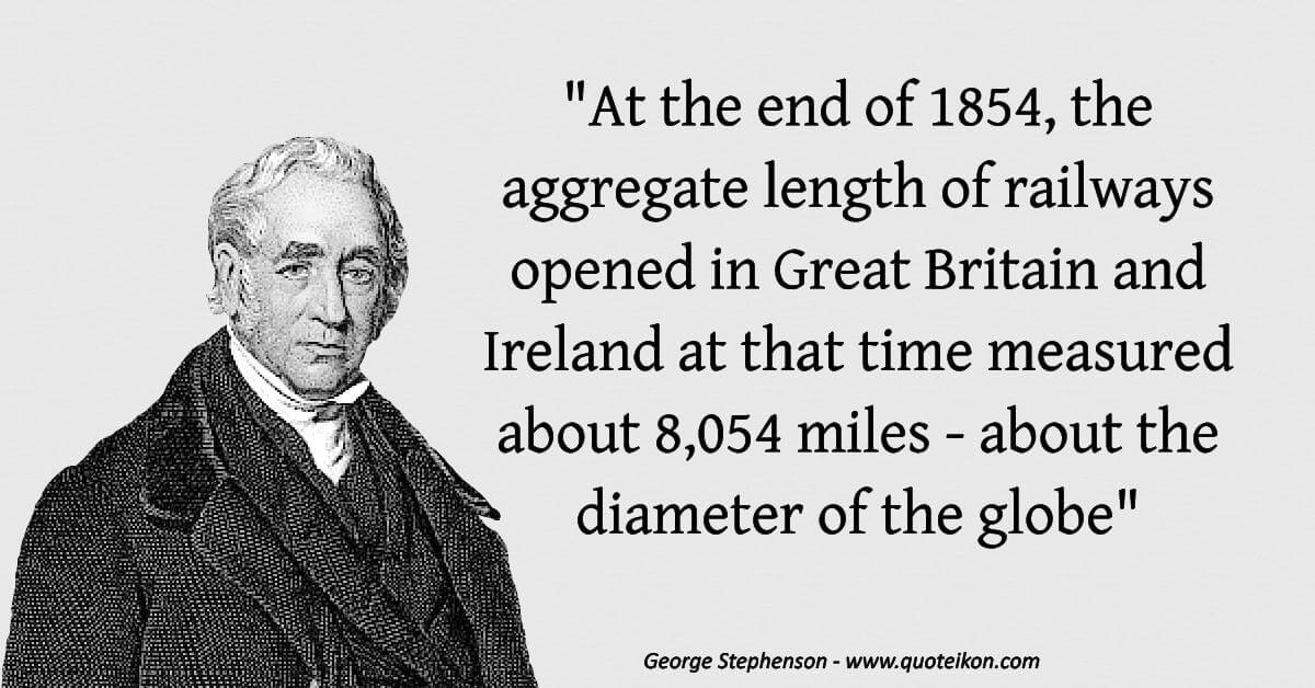 George Stephenson  image quote