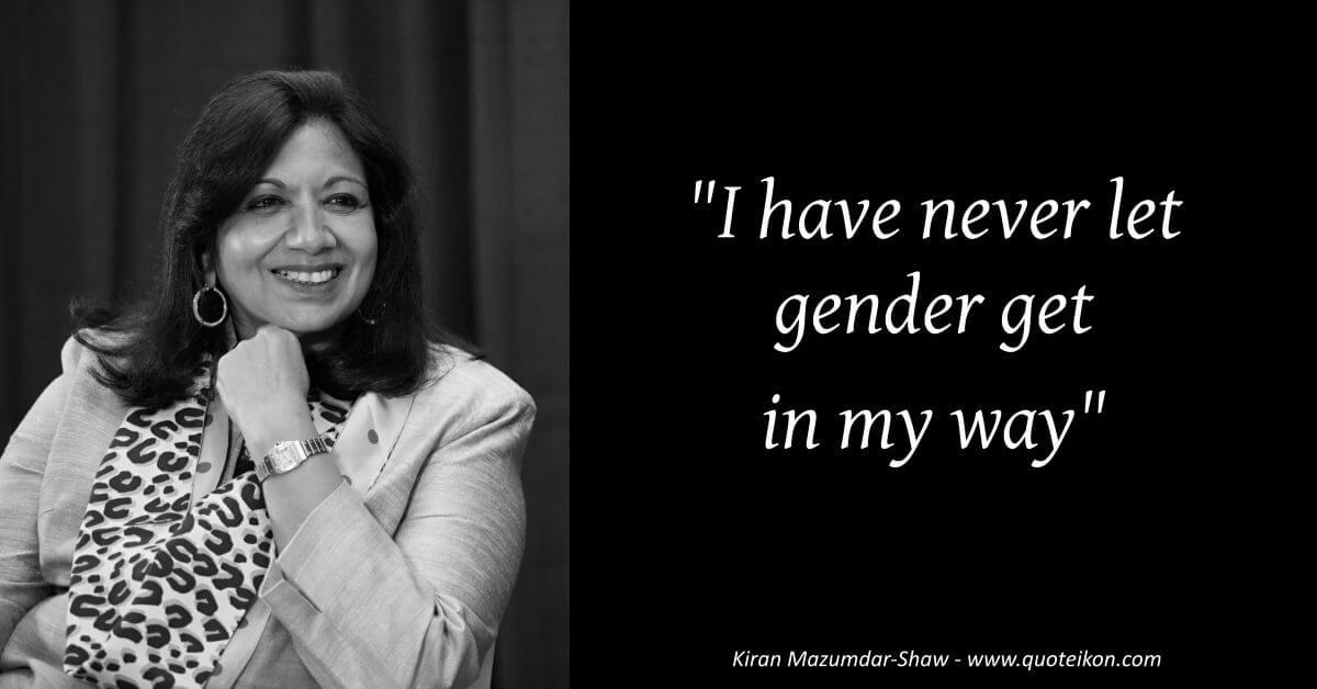 Kiran Mazumdar-Shaw image quote