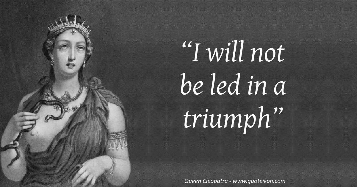 Queen Cleopatra image quote