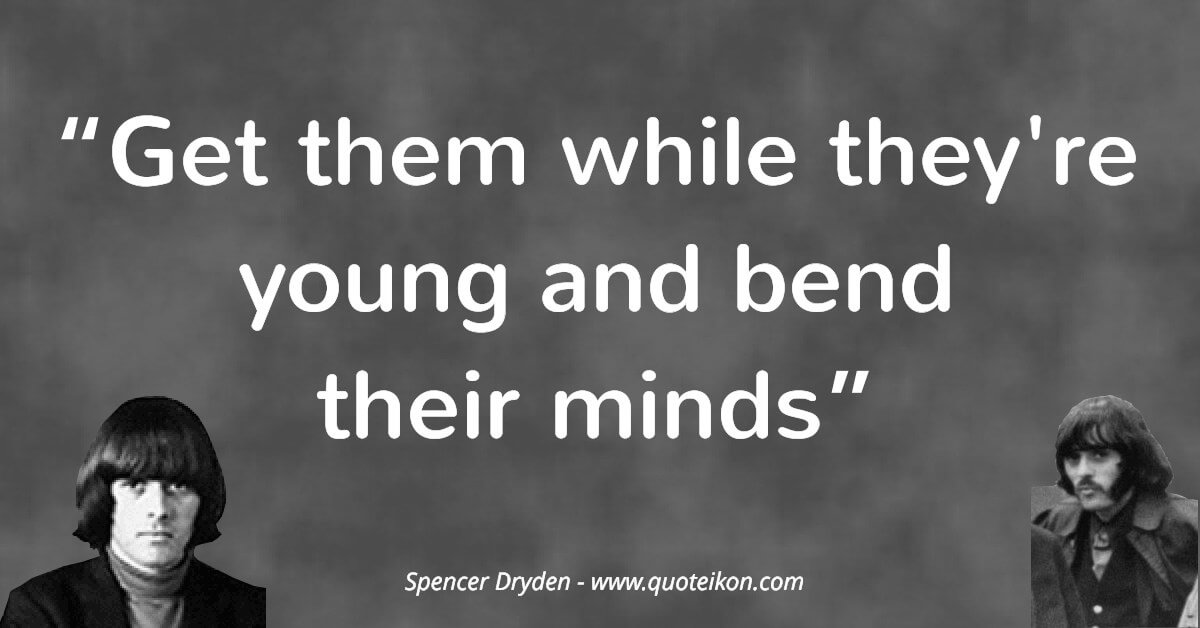 Spencer Dryden image quote