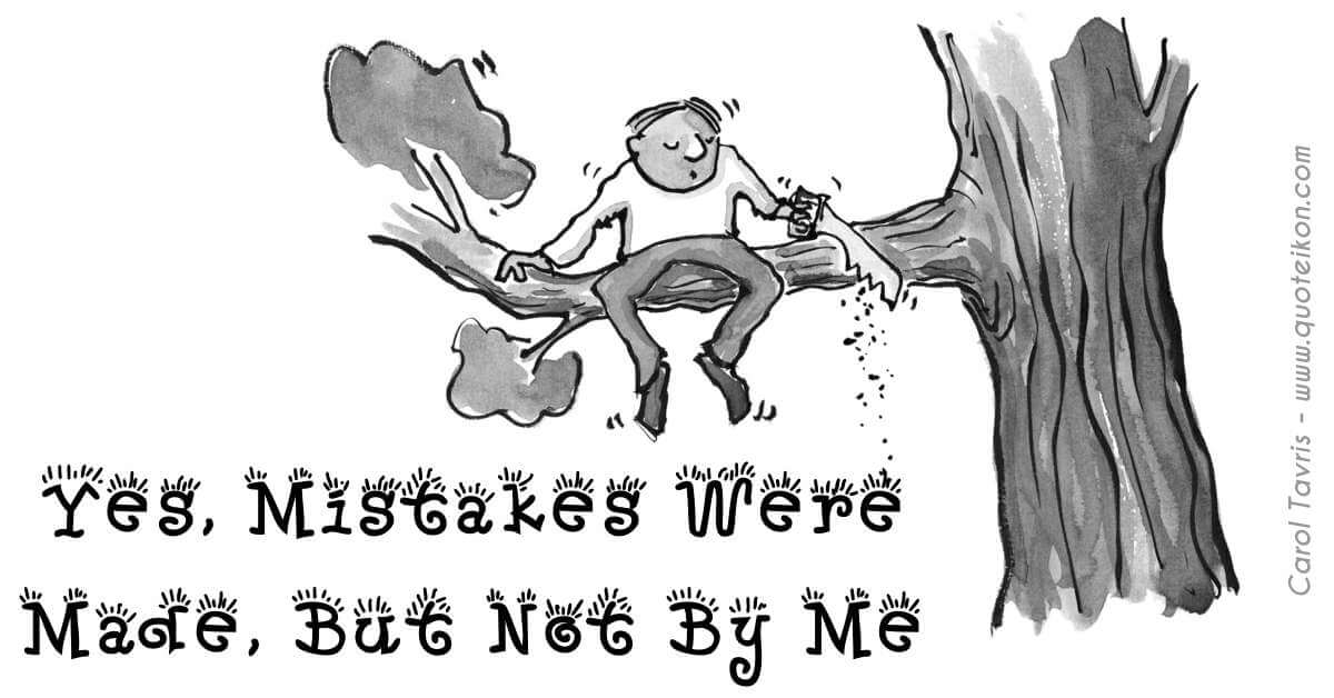 Yes Mistakes Were Made But Not By Me