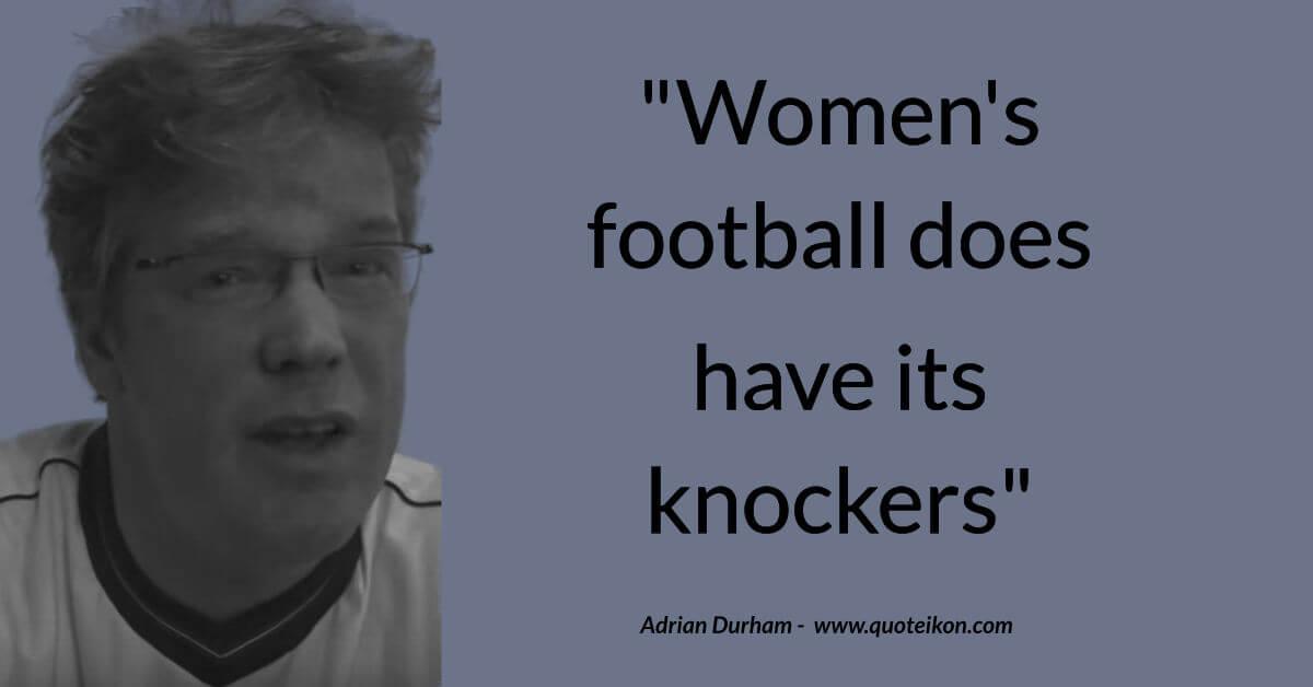 Adrian Durham image quote