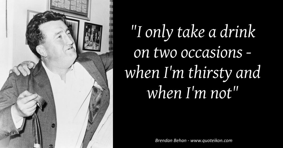 Brendan Behan image quote