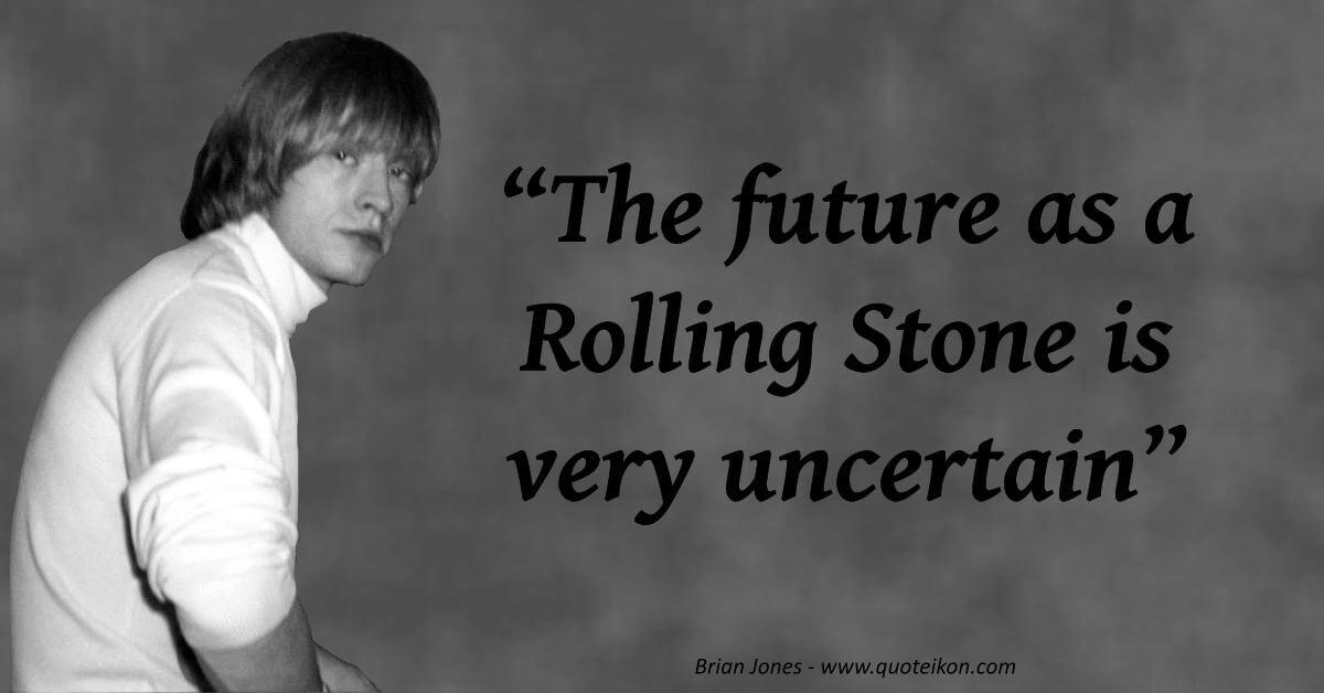 Brian Jones Quote