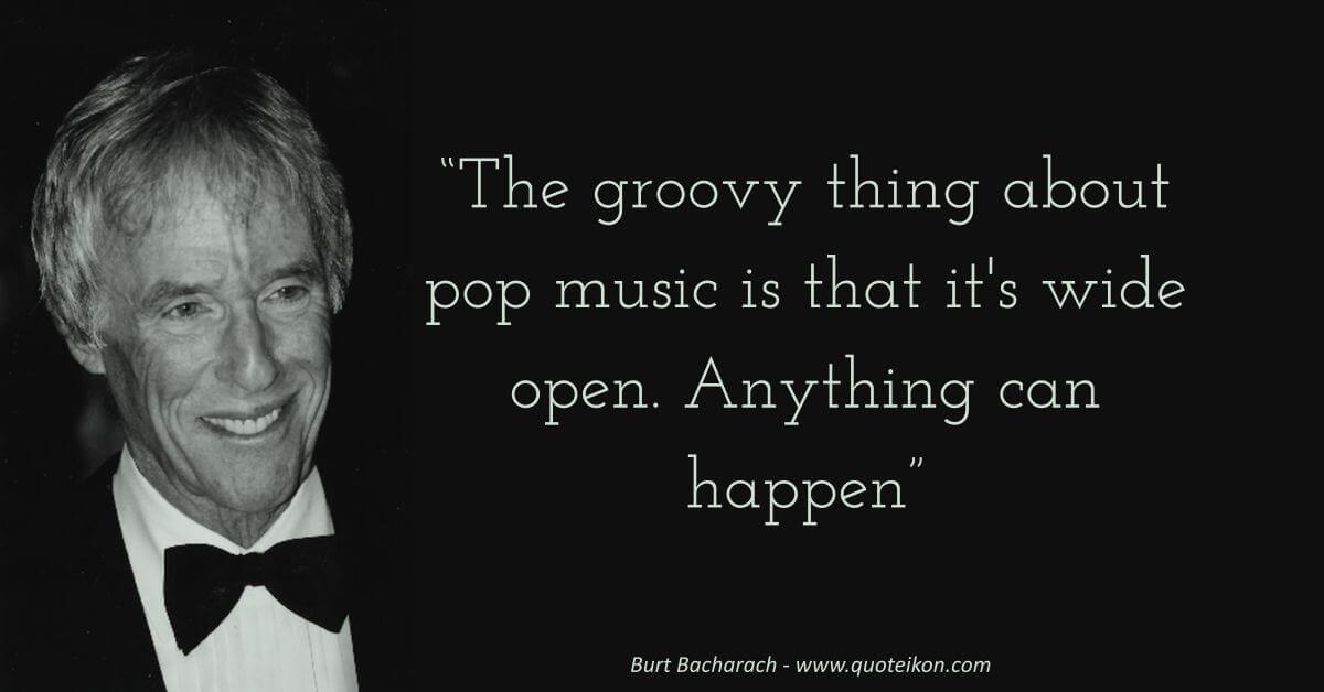 Burt Bacharach Quote