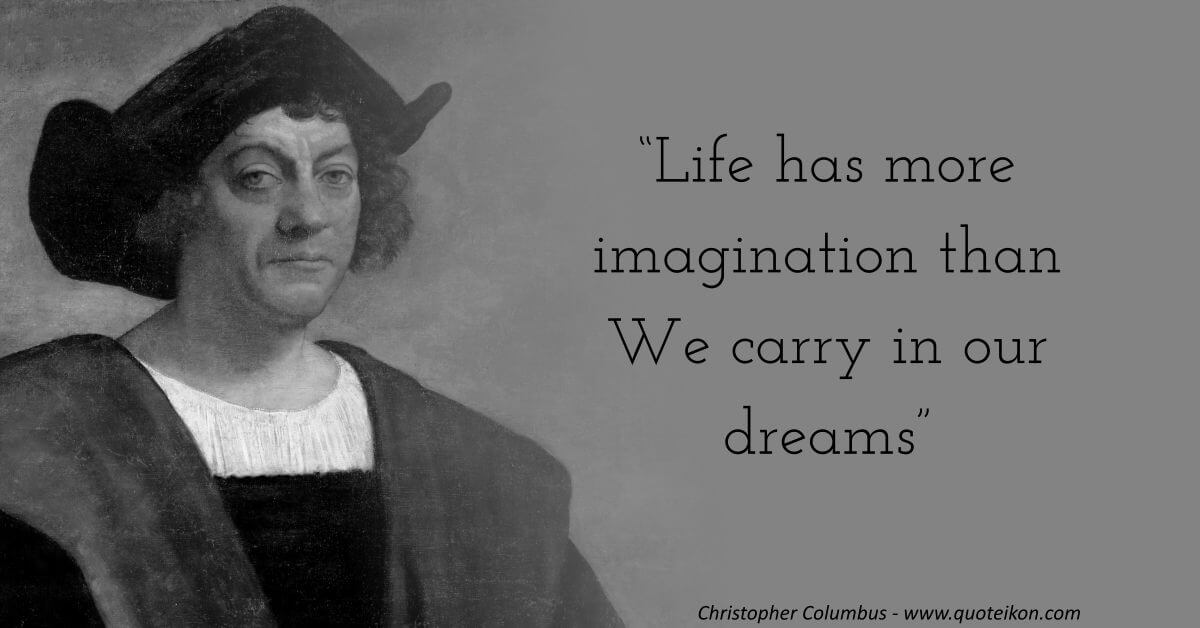 15 Of The Best Quotes By Christopher Columbus Quoteikon