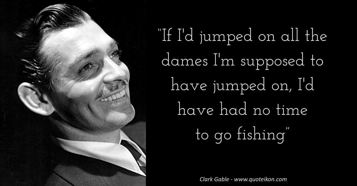 Clark Gable image quote