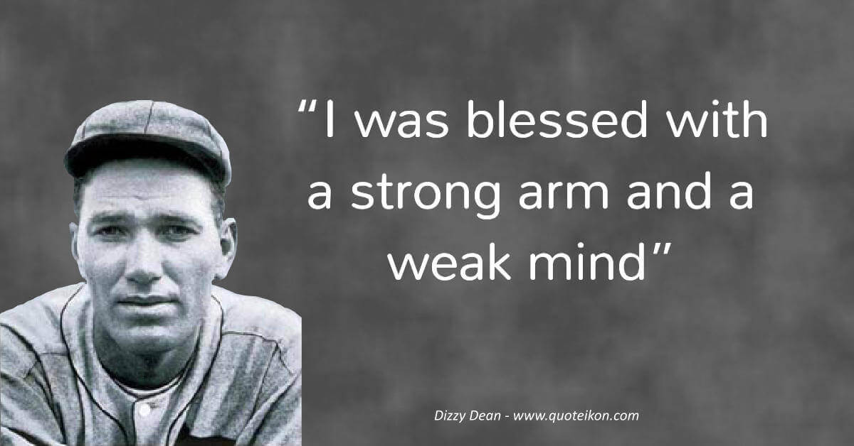 Dizzy Dean image quote