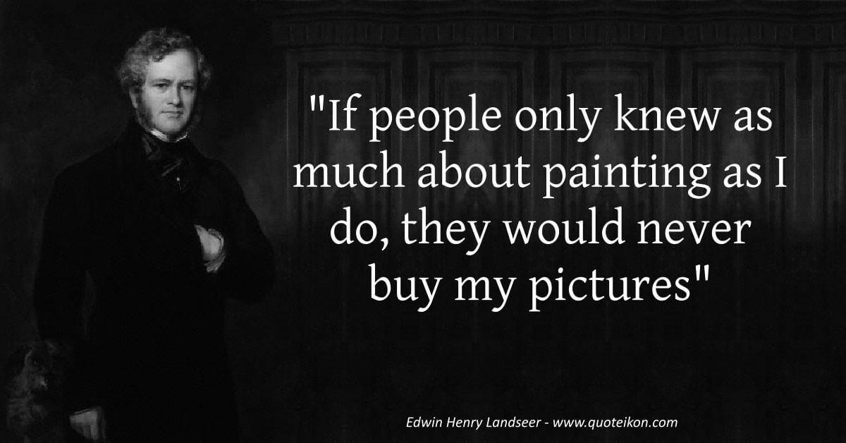 Edwin Henry Landseer image quote
