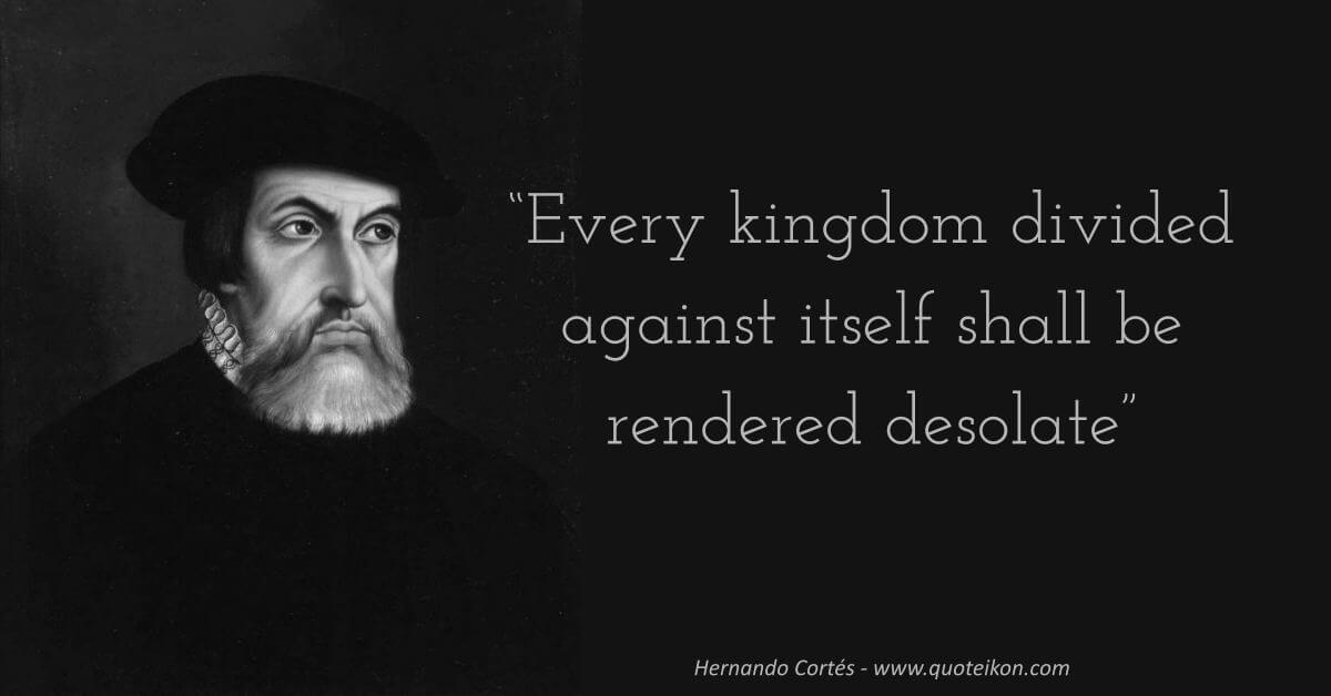 Hernan Cortes  image quote