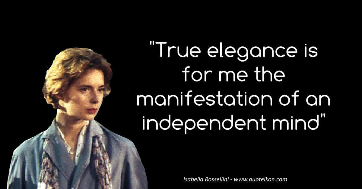Isabella Rossellini  image quote