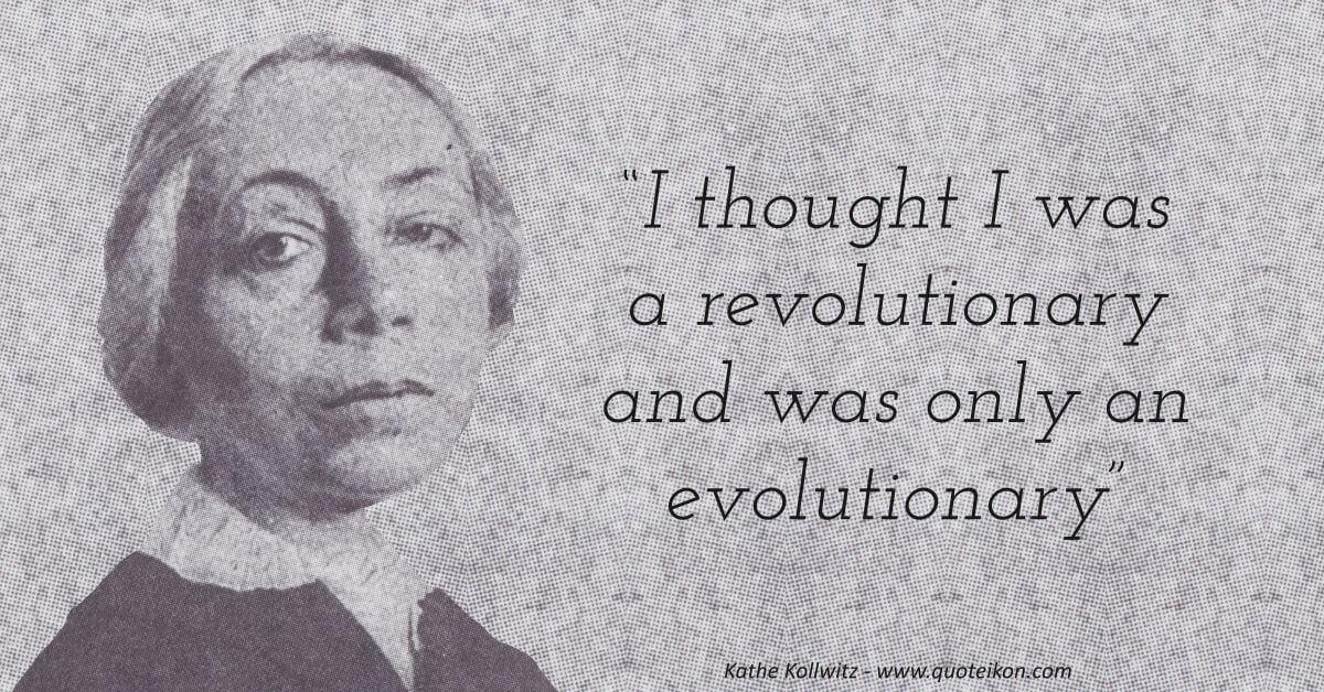Kathe Kollwitz image quote