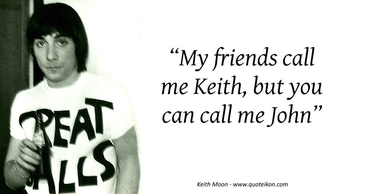 Keith Moon image quote