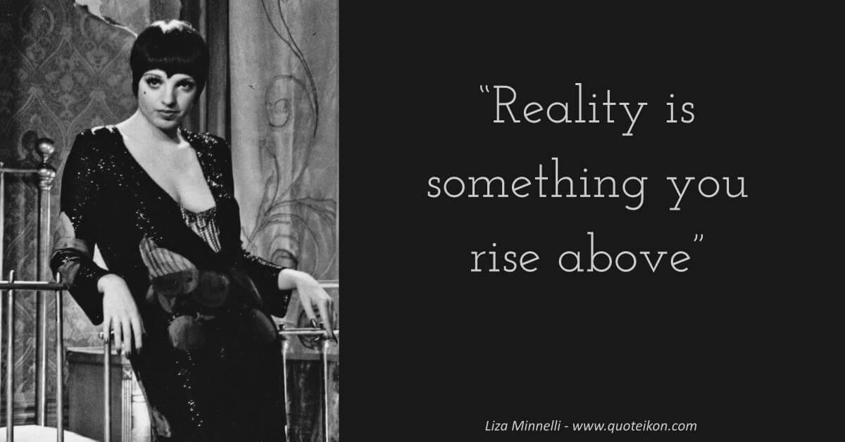 Liza Minnelli image quote