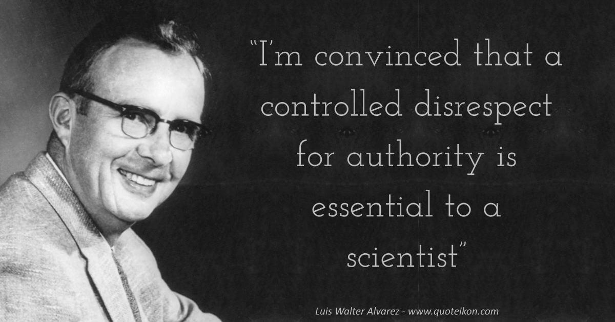 Luis Walter Alvarez image quote