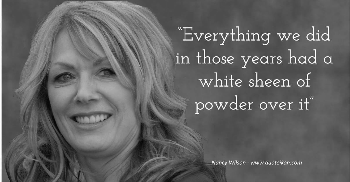 Nancy Wilson quote