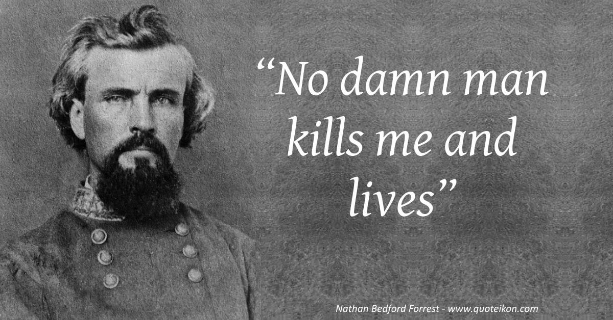 Nathan Bedford Forrest quote
