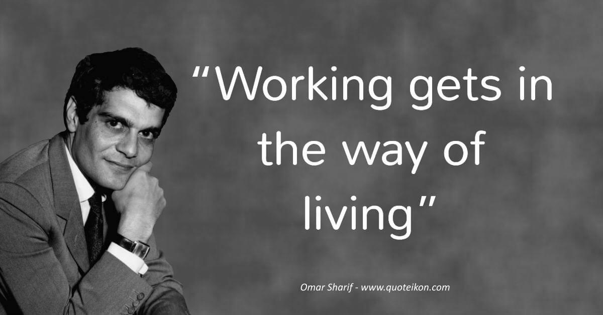 Omar Sharif image quote