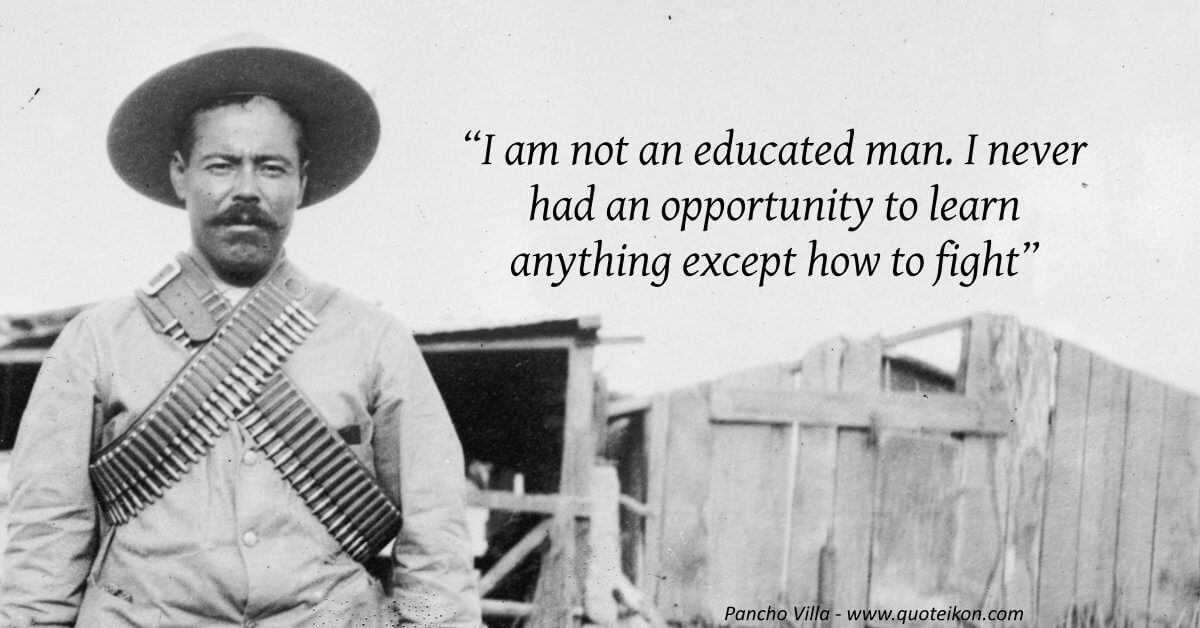 Pancho Villa quote