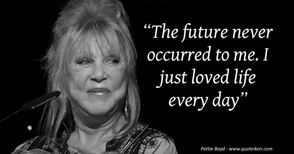 Pattie Boyd quote