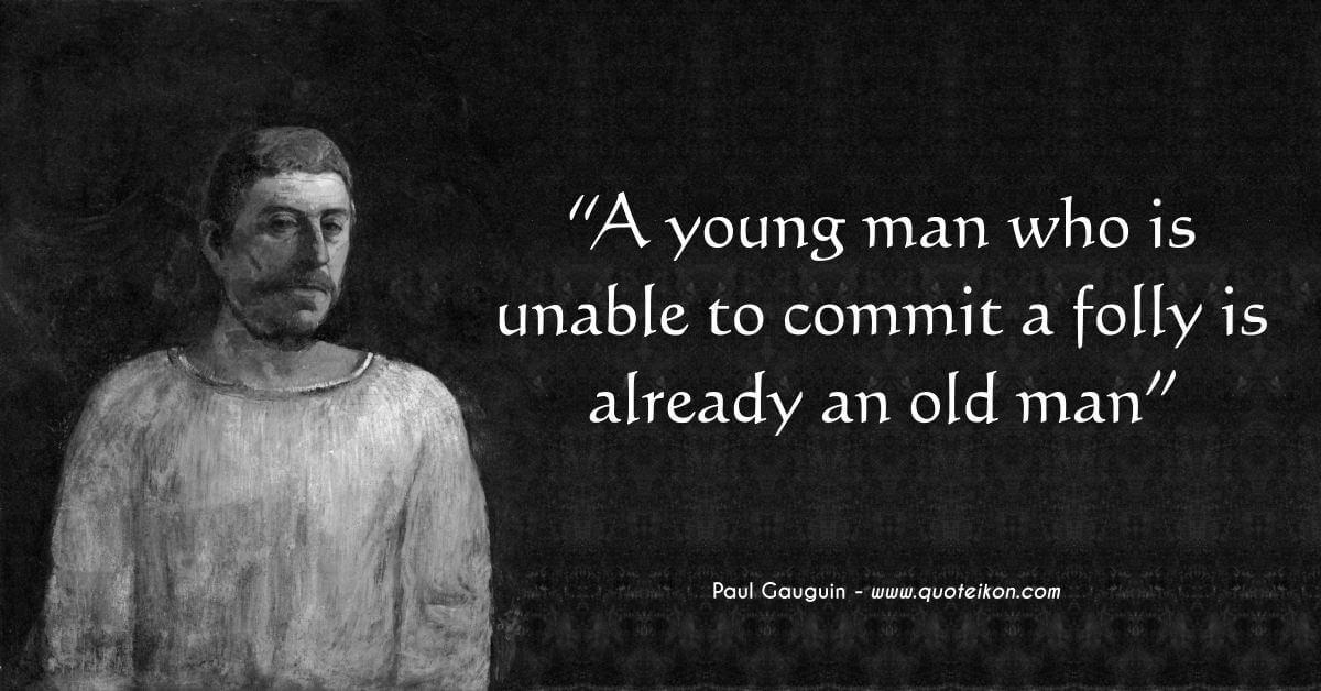 Paul Gauguin quote