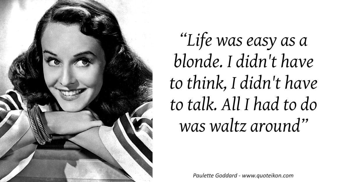 Paulette Goddard quote