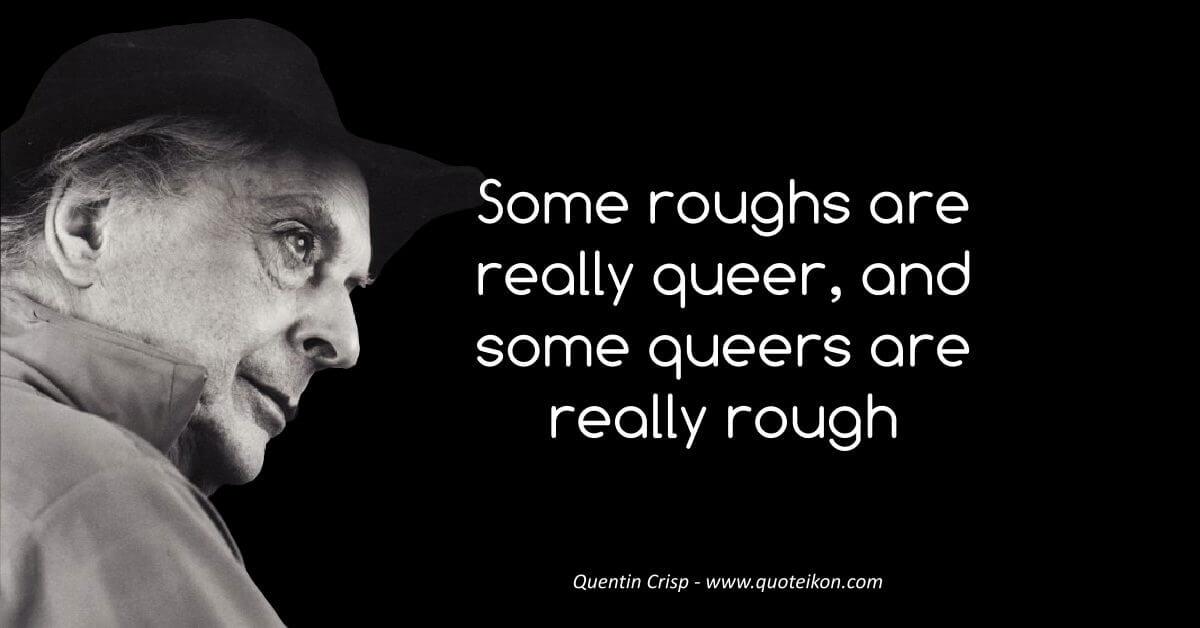 Quentin Crisp image quote