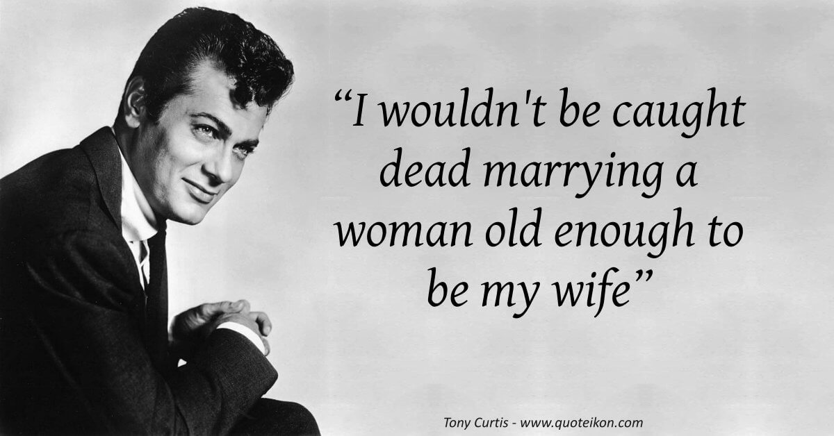 Tony Curtis image quote