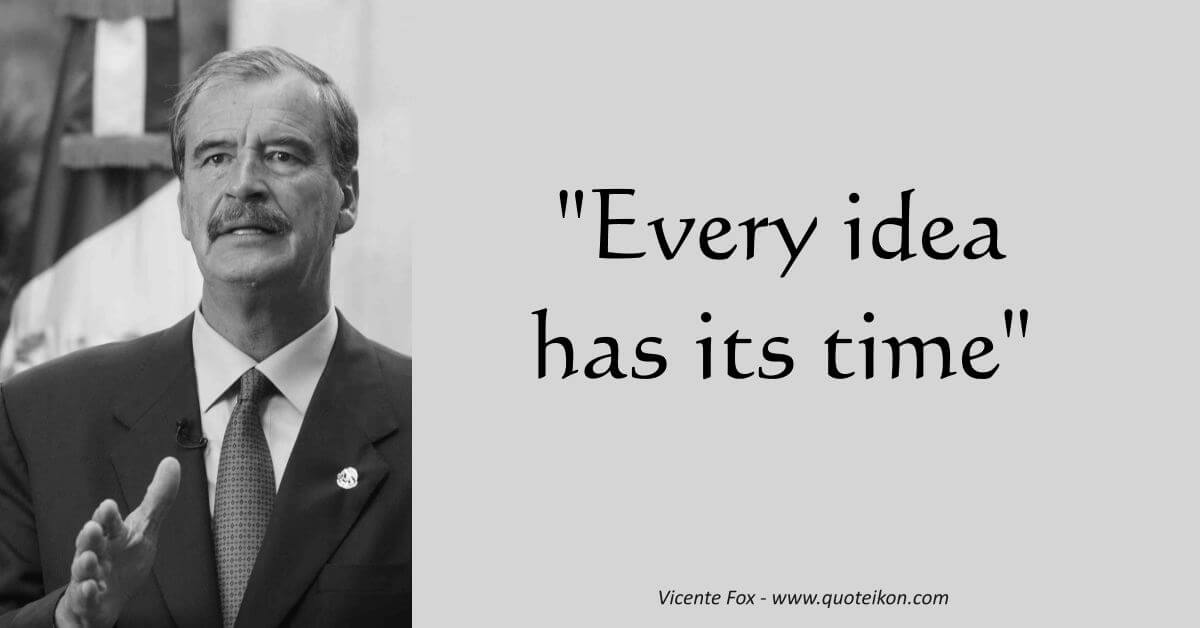 Vicente Fox image quote