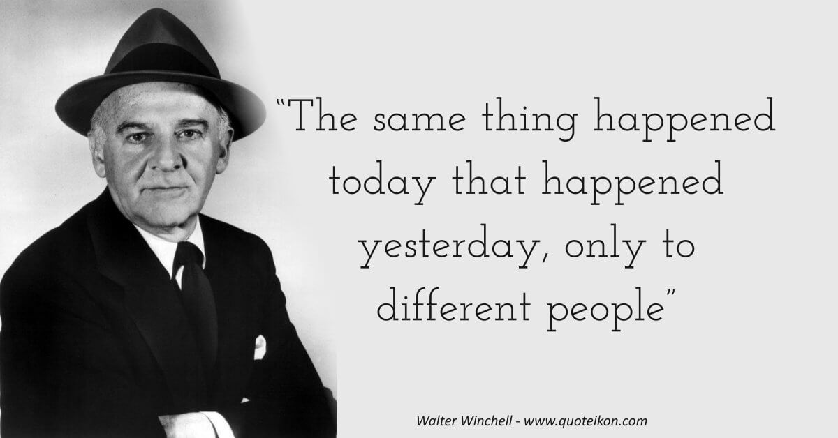 Walter Winchell image quote