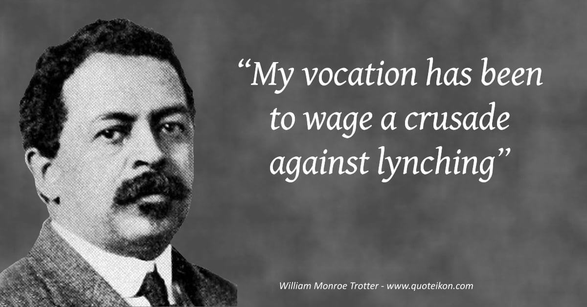 William Monroe Trotter quote