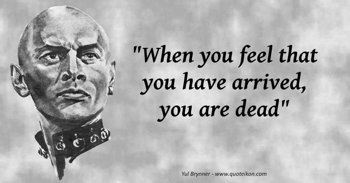 Yul Brynner quote