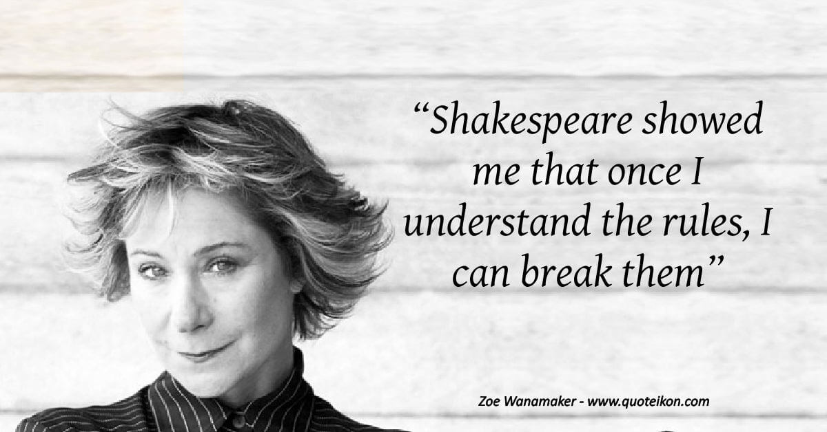 Zoe Wanamaker image quote