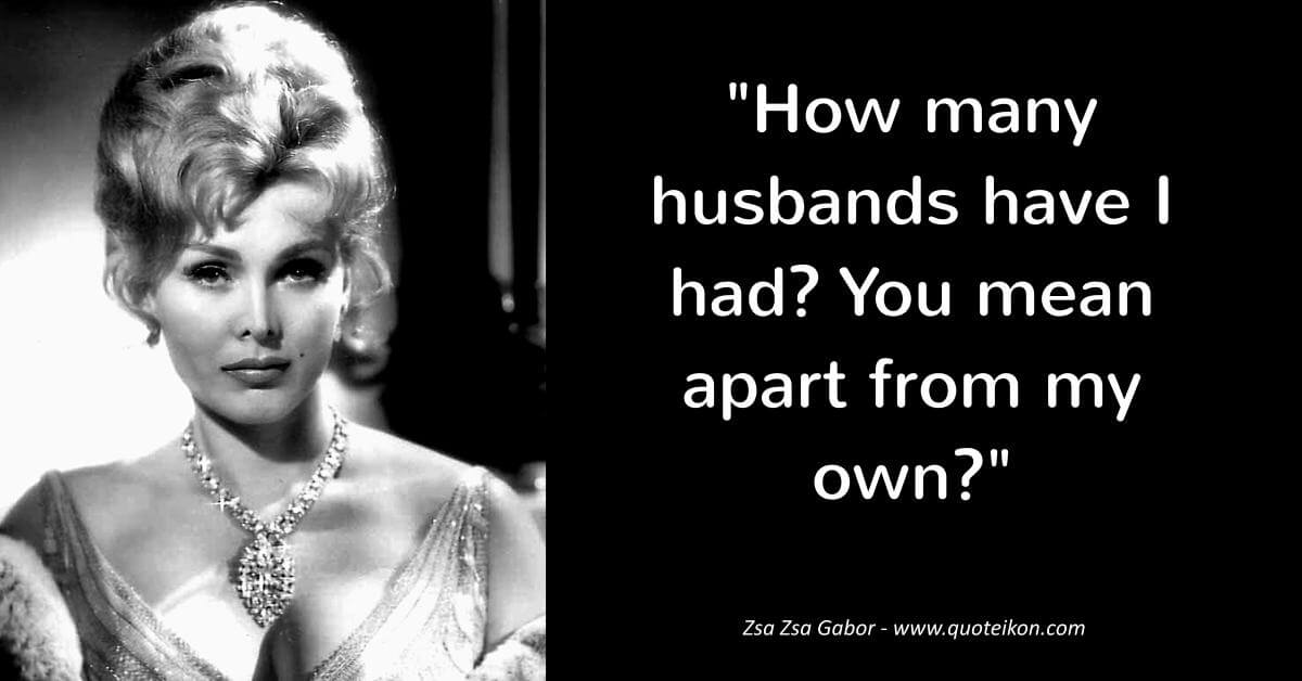 Zsa Zsa Gabor Quotes Fair 10 Of The Best Quoteszsa Zsa Gabor  Quoteikon
