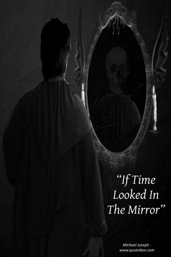 if time looked in the mirror a poem by Michael Joseph