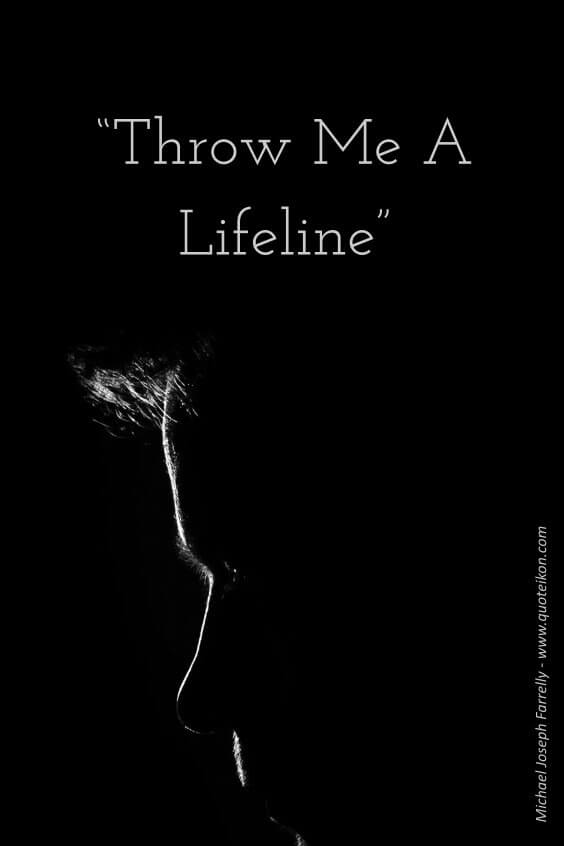 throw me a lifeline a poem by Michael Joseph Farrelly
