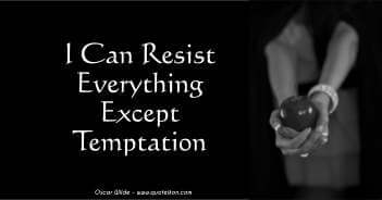 I Can Resist Everything Except Temptation - Oscar Wilde