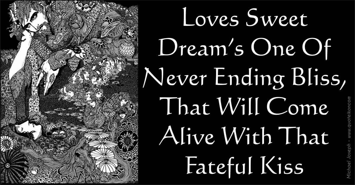 Loves Sweet Dreams One Of Never Ending Bliss That Will Come Alive With That Fateful Kiss