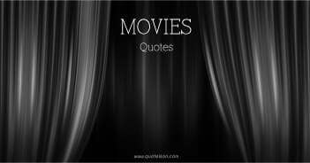 Monumental Movie Quotes