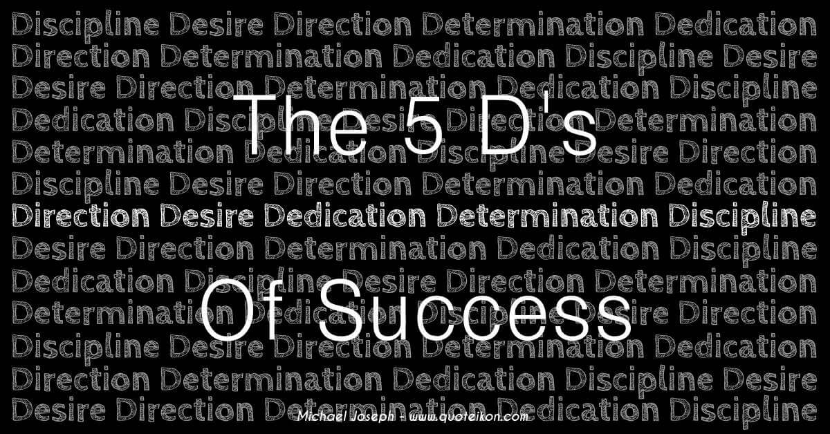 The 5 D's Of Success