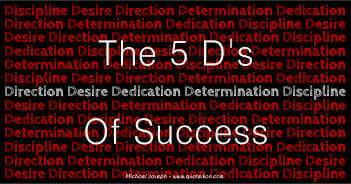 The 5 D's Of Success - Michael Joseph